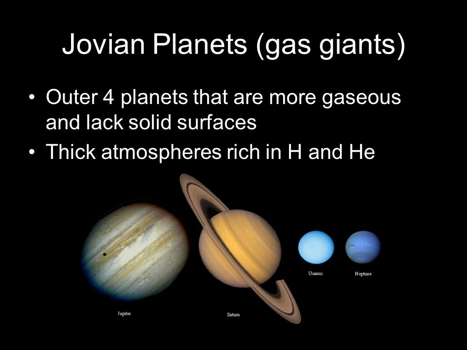Jovian Planets (gas giants)