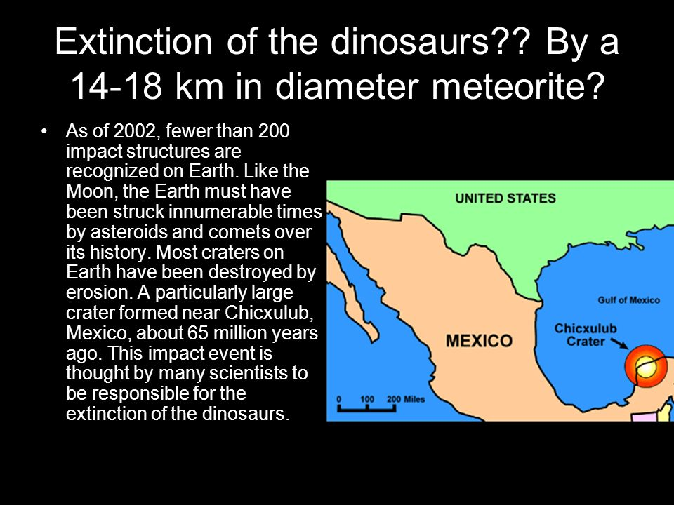Extinction of the dinosaurs By a 14-18 km in diameter meteorite