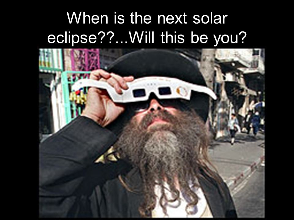 When is the next solar eclipse ...Will this be you