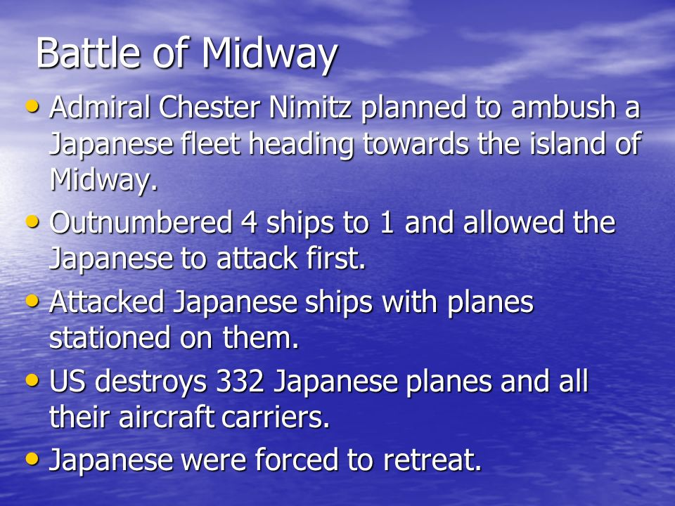 Battle of Midway Admiral Chester Nimitz planned to ambush a Japanese fleet heading towards the island of Midway.