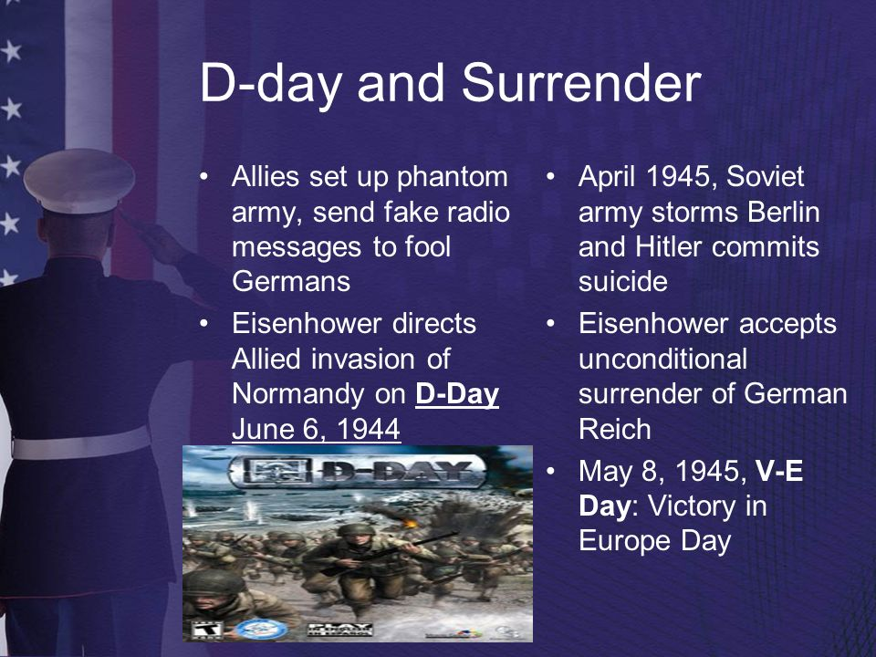 D-day and Surrender Allies set up phantom army, send fake radio messages to fool Germans.