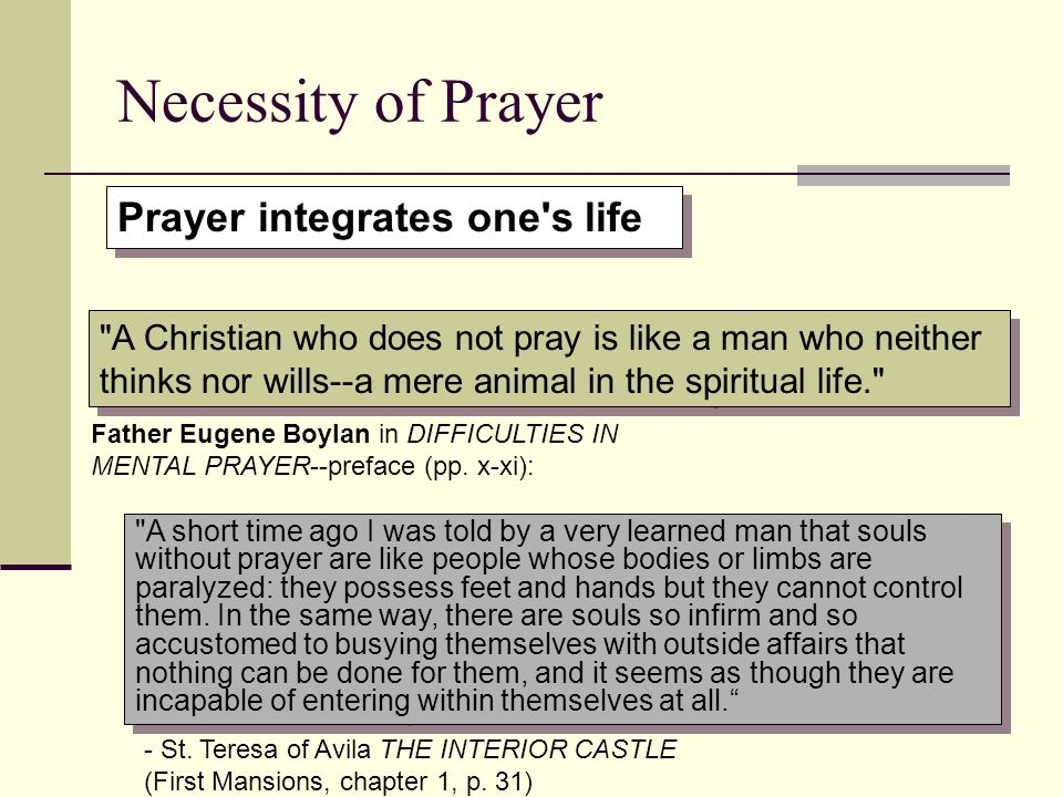 Necessity of Prayer Prayer integrates one s life