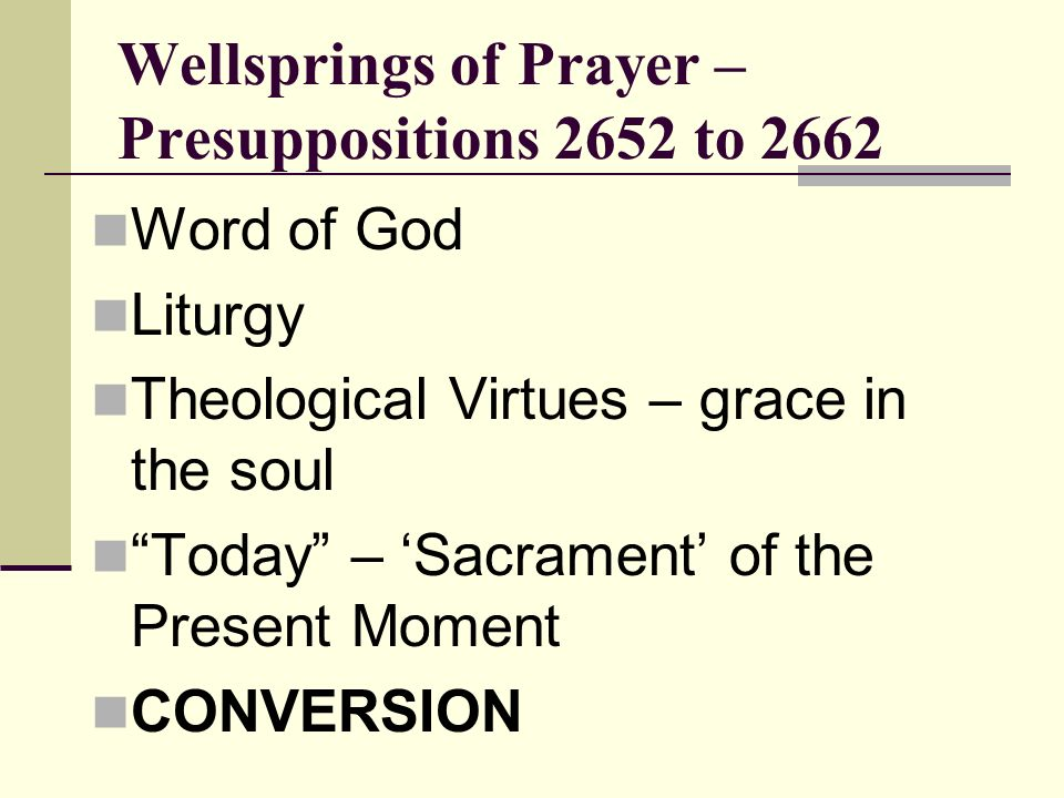 Wellsprings of Prayer – Presuppositions 2652 to 2662