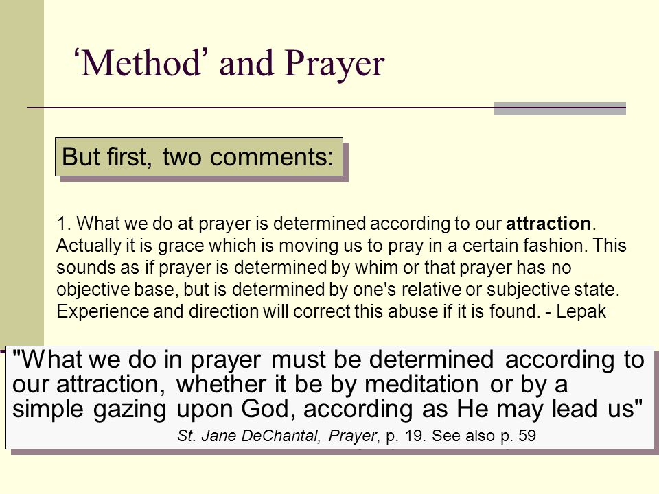 'Method' and Prayer But first, two comments: