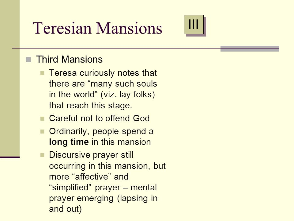 Teresian Mansions III Third Mansions
