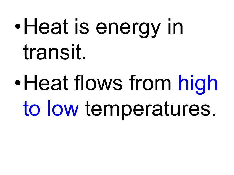 Heat is energy in transit.