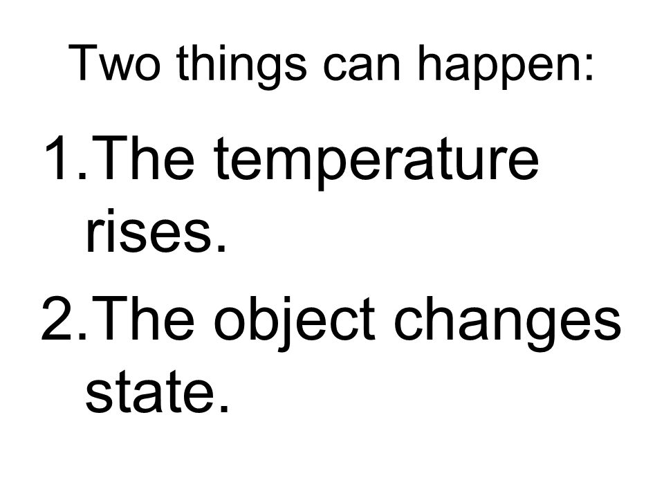 The object changes state.