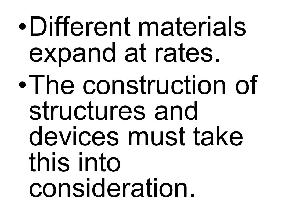 Different materials expand at rates.