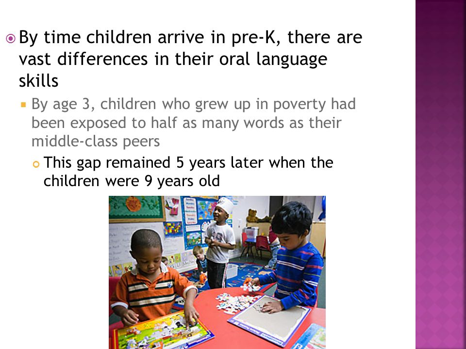 By time children arrive in pre-K, there are vast differences in their oral language skills