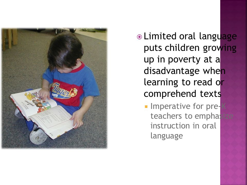 Limited oral language puts children growing up in poverty at a disadvantage when learning to read or comprehend texts