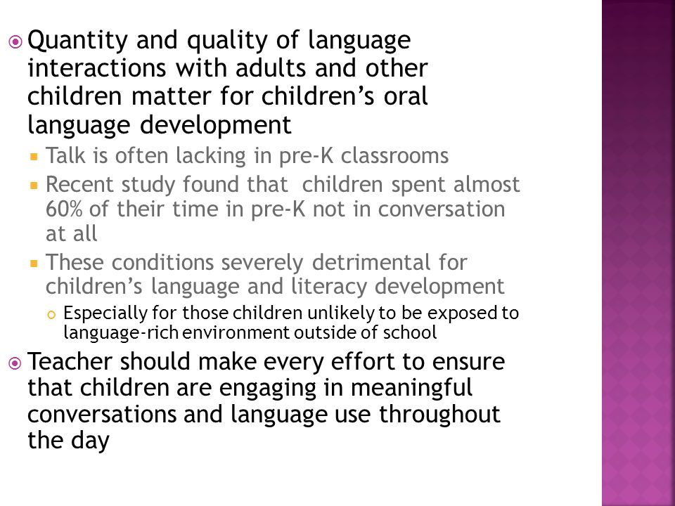 Quantity and quality of language interactions with adults and other children matter for children's oral language development