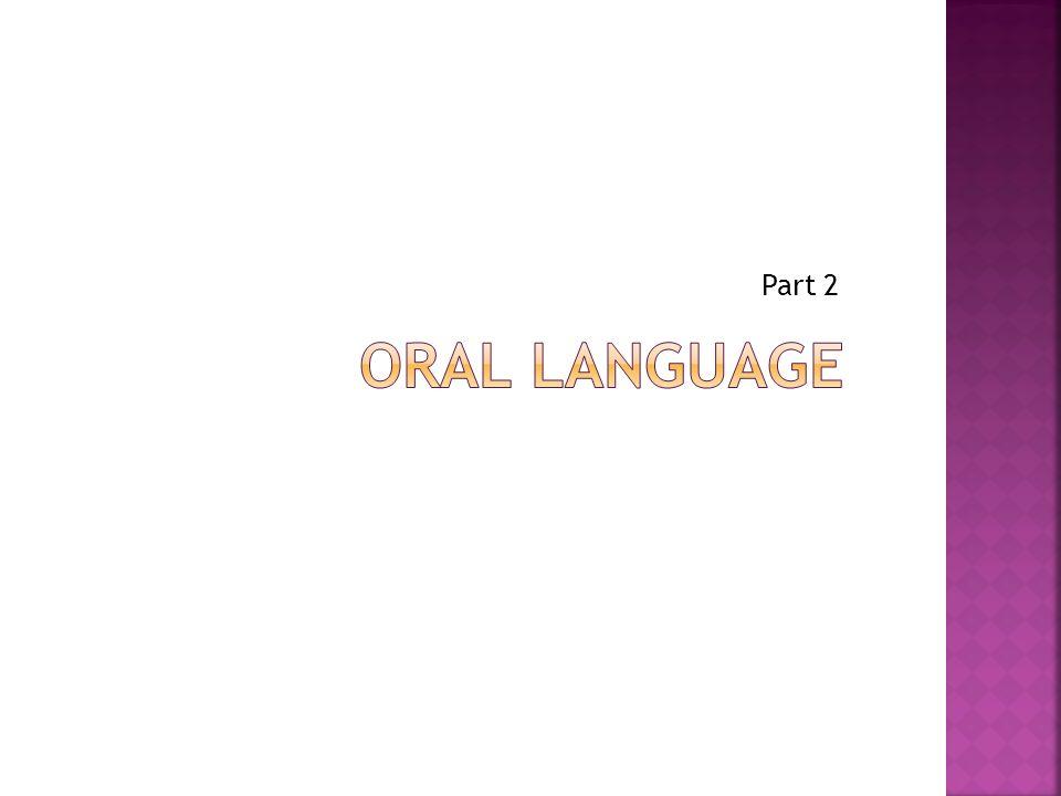 Part 2 Oral language