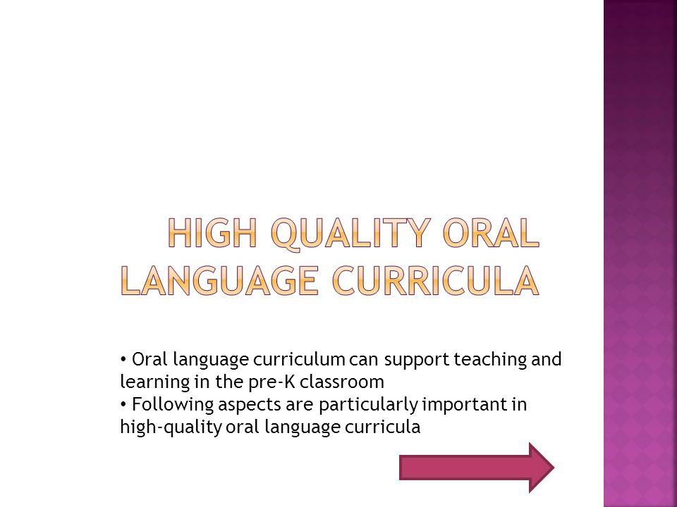 High quality oral language curricula