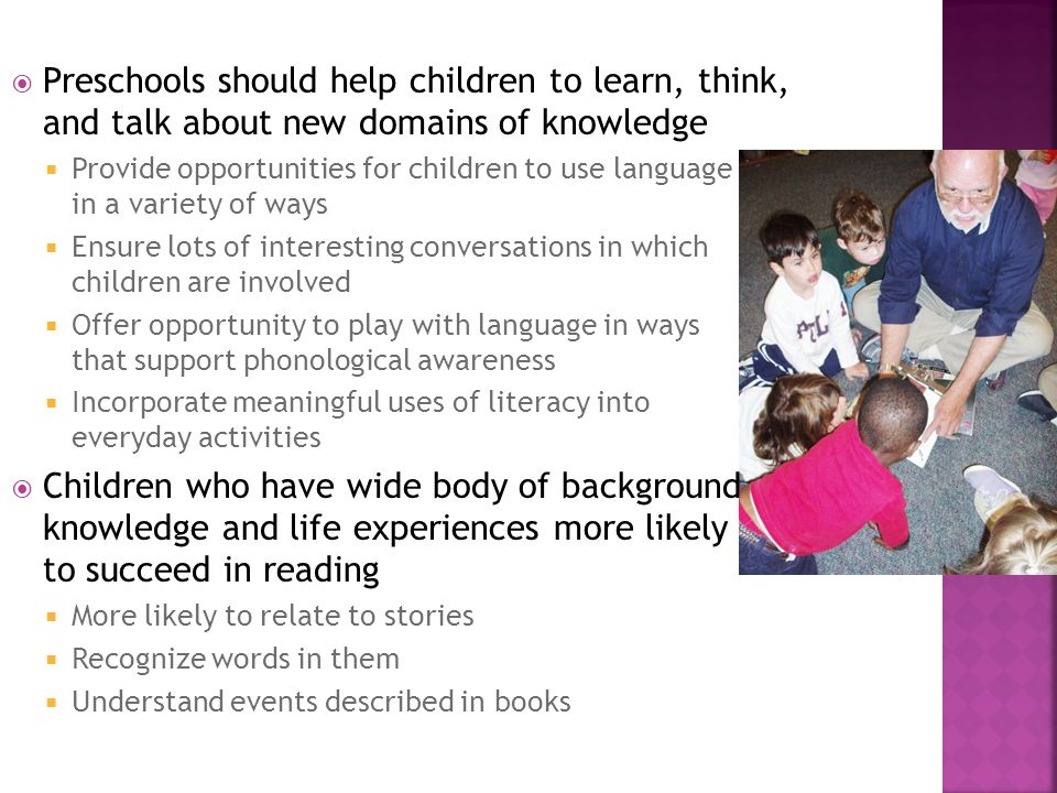 Preschools should help children to learn, think, and talk about new domains of knowledge