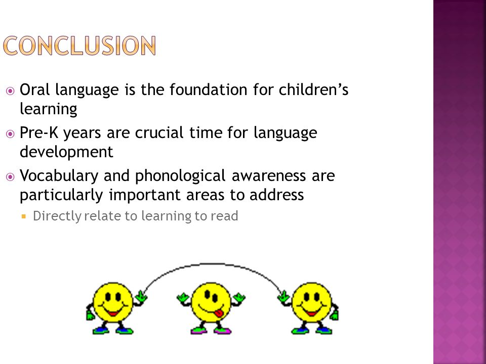 Conclusion Oral language is the foundation for children's learning