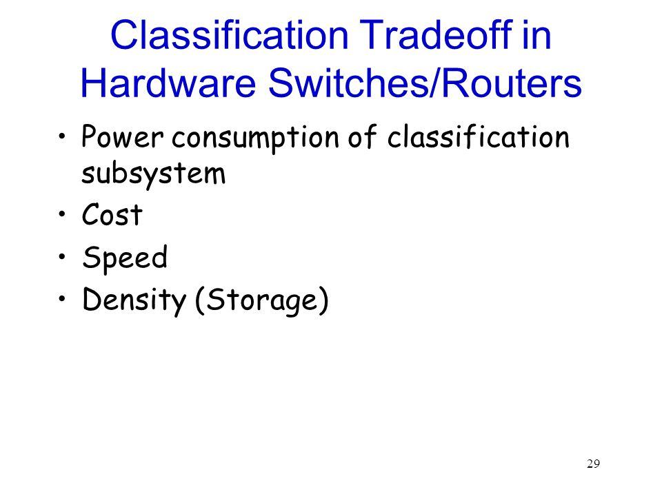 Classification Tradeoff in Hardware Switches/Routers