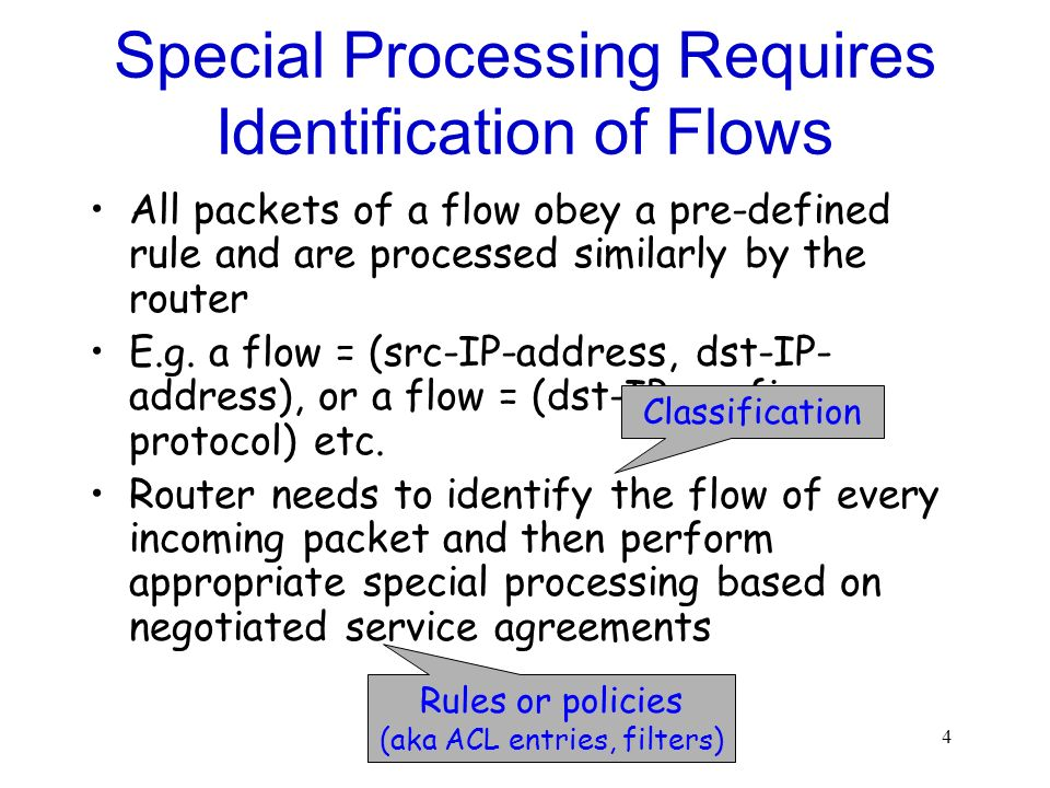 Special Processing Requires Identification of Flows