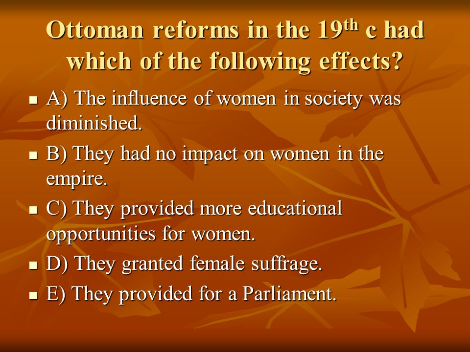Ottoman reforms in the 19th c had which of the following effects