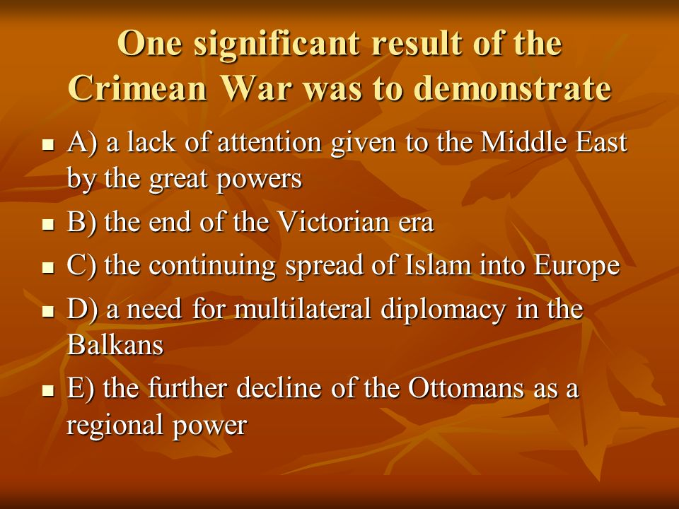 One significant result of the Crimean War was to demonstrate