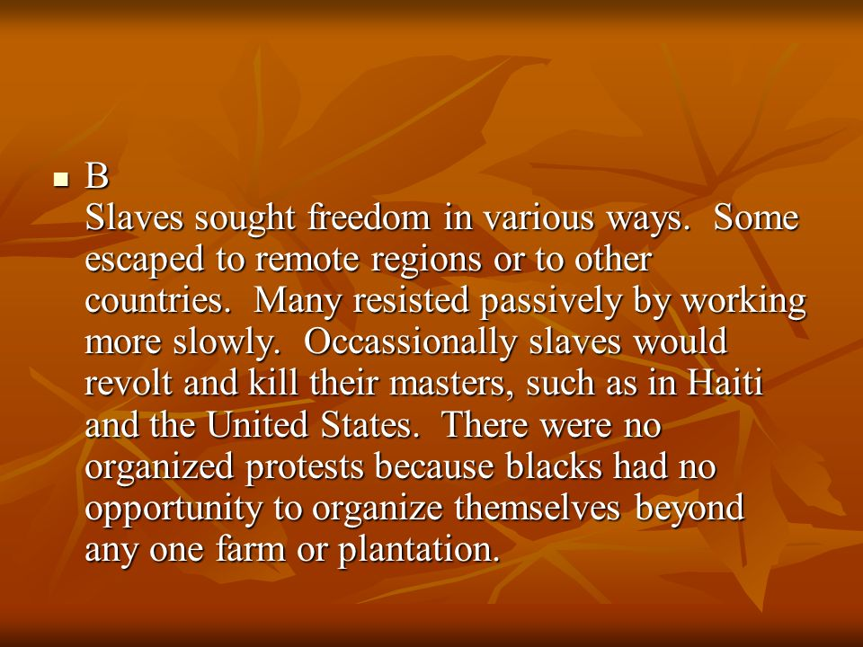 B Slaves sought freedom in various ways