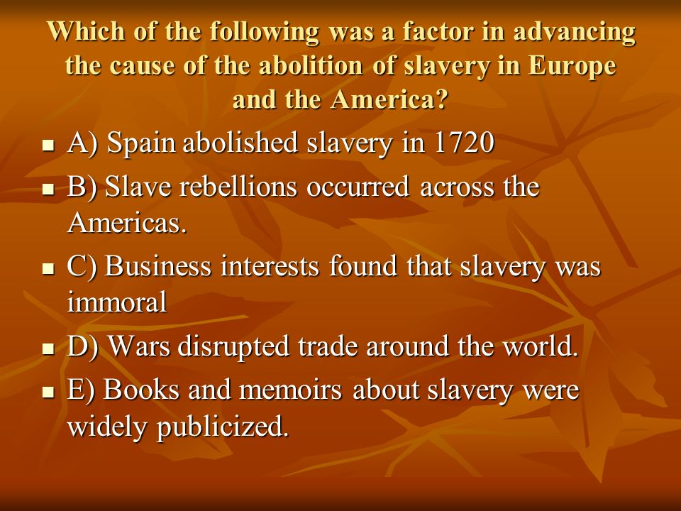 A) Spain abolished slavery in 1720