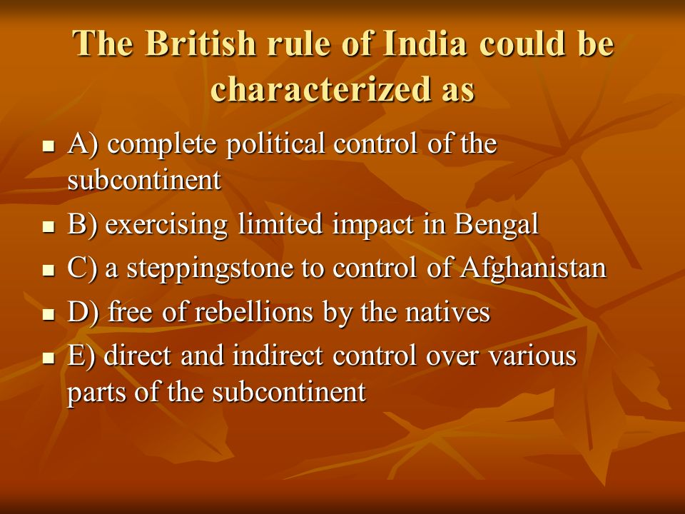 The British rule of India could be characterized as