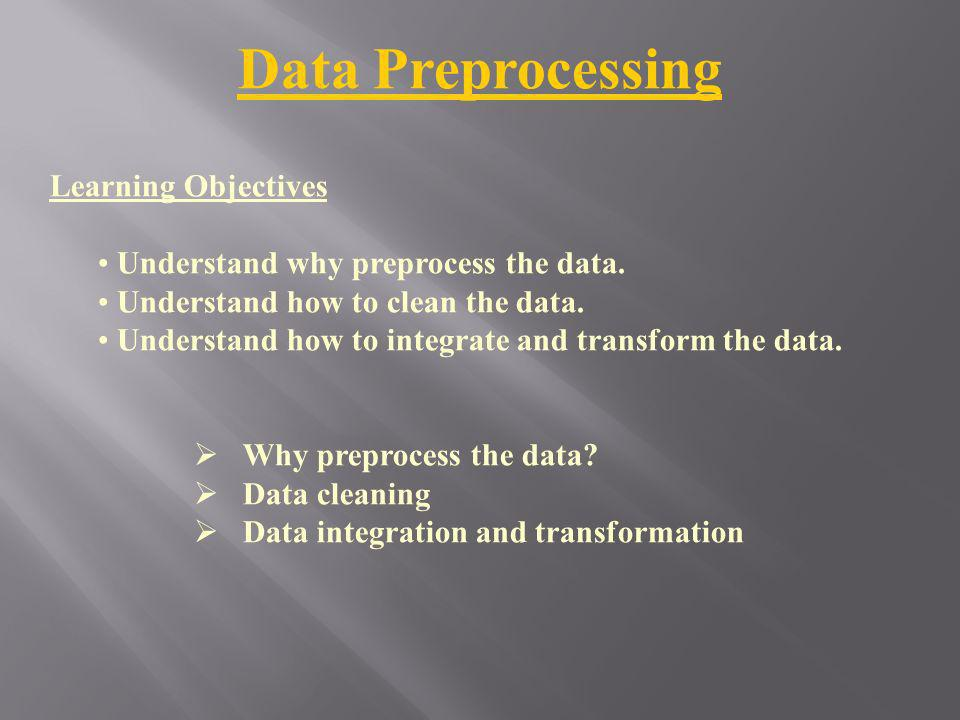 Data Preprocessing Learning Objectives