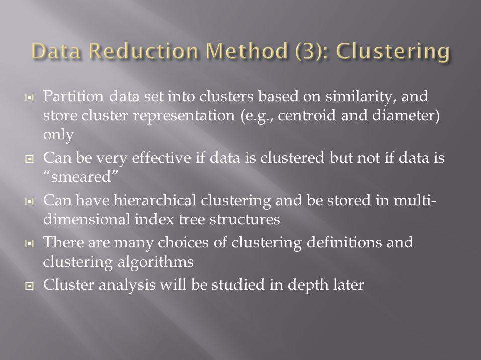Data Reduction Method (3): Clustering