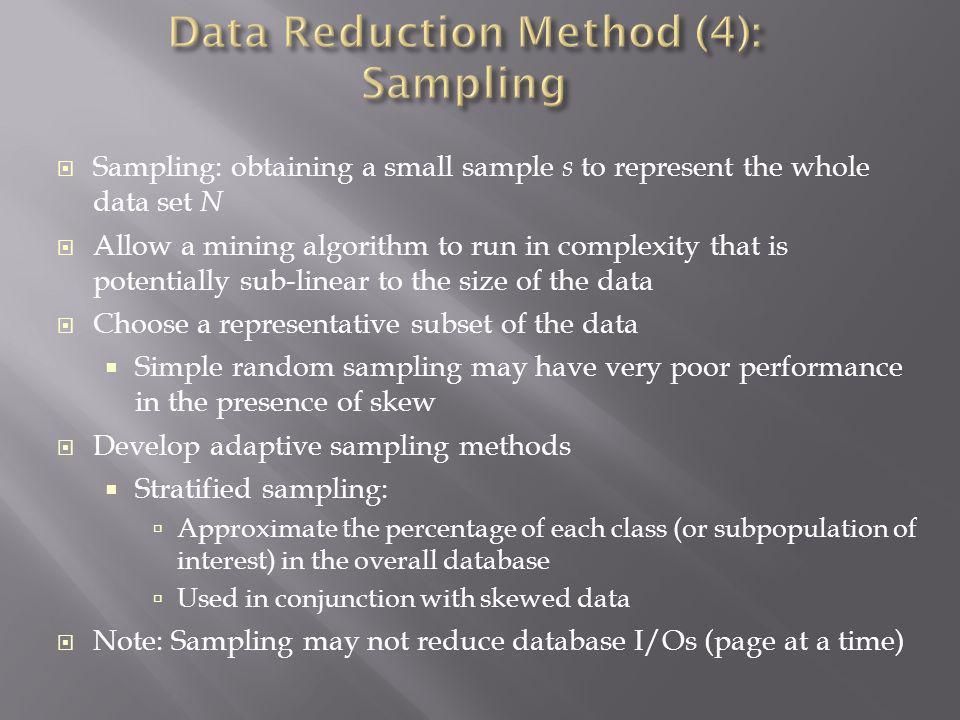 Data Reduction Method (4): Sampling