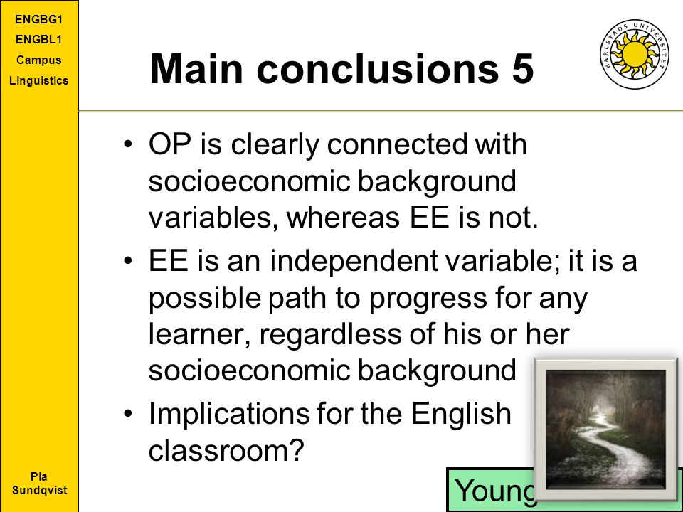 Main conclusions 5 OP is clearly connected with socioeconomic background variables, whereas EE is not.