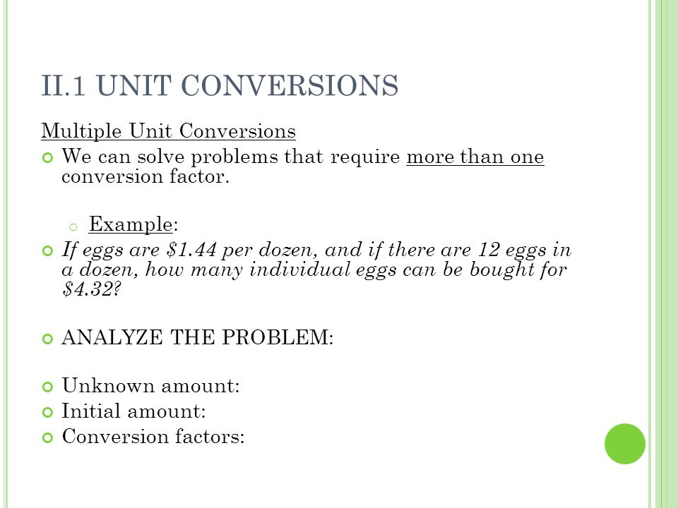II.1 Unit Conversions Multiple Unit Conversions