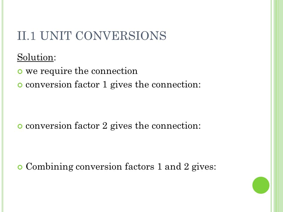 II.1 Unit Conversions Solution: we require the connection