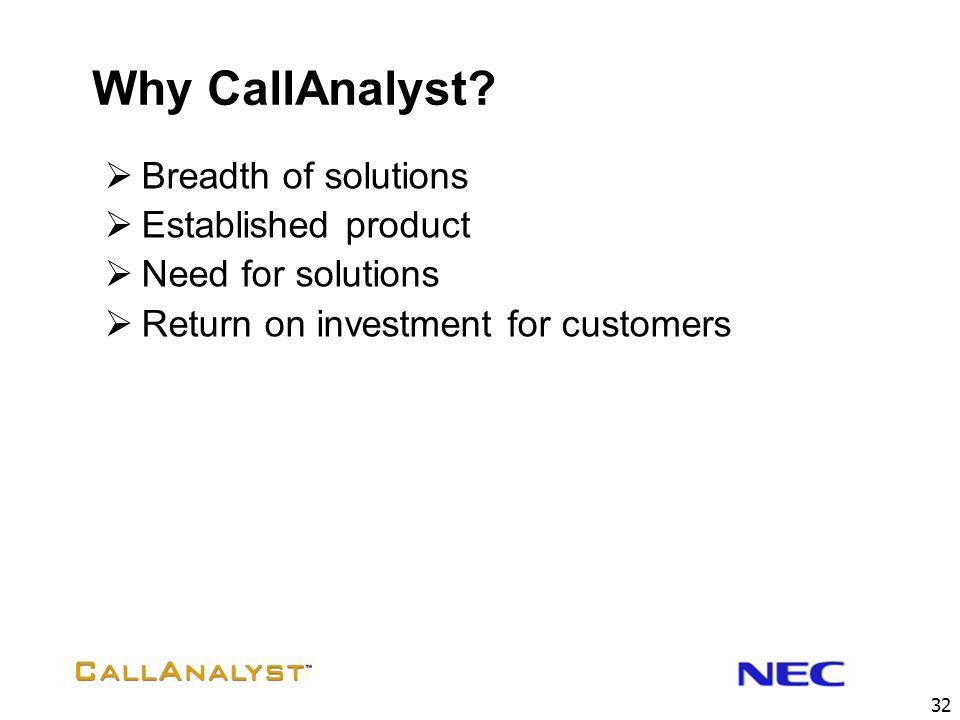 Why CallAnalyst Breadth of solutions Established product