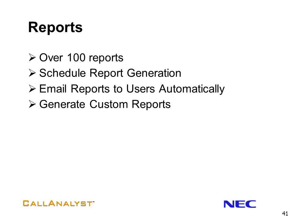 Reports Over 100 reports Schedule Report Generation