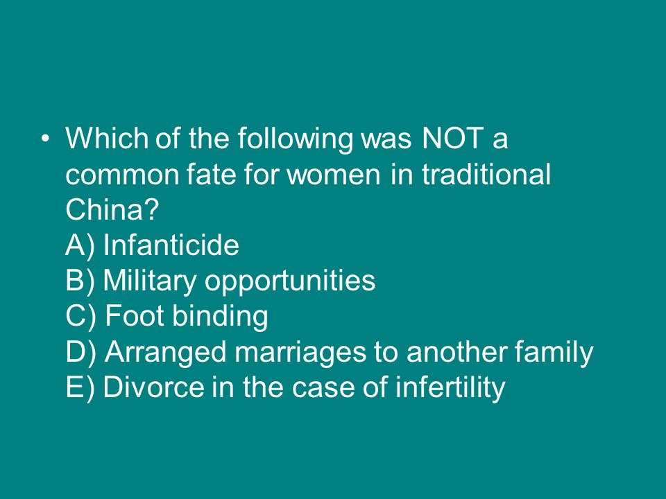 Which of the following was NOT a common fate for women in traditional China.