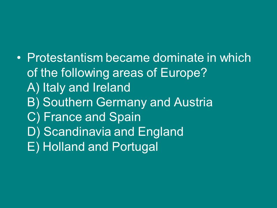 Protestantism became dominate in which of the following areas of Europe.
