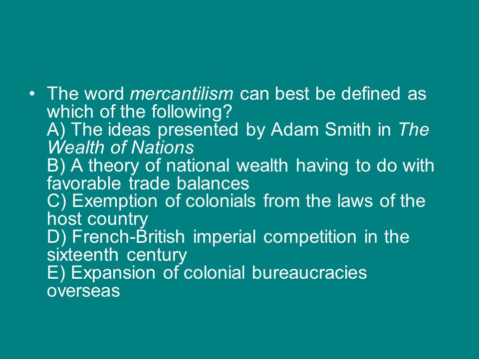 The word mercantilism can best be defined as which of the following
