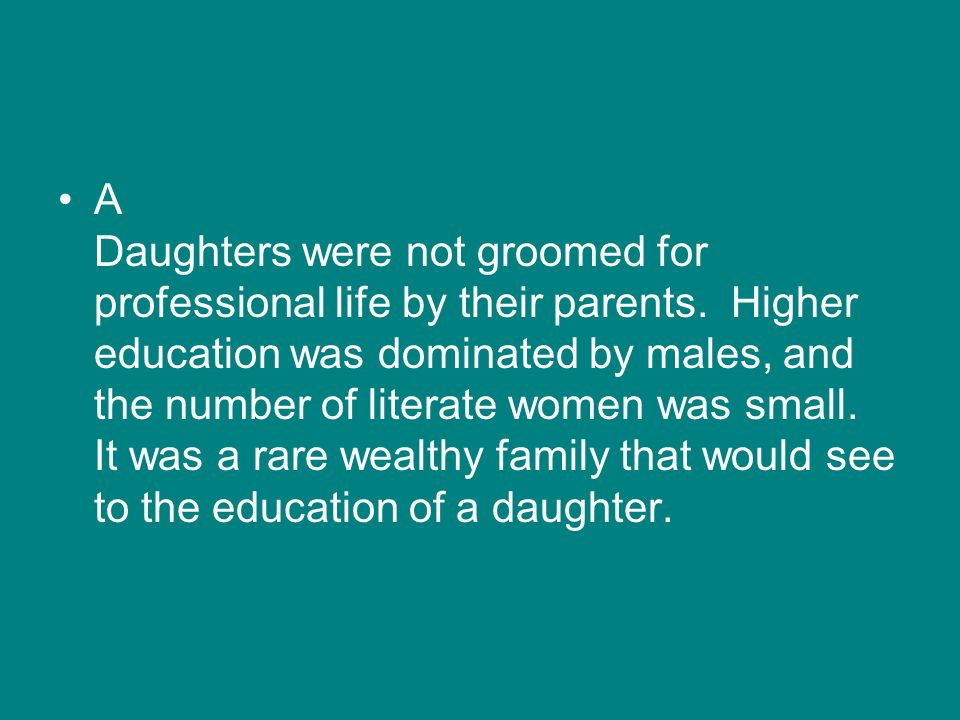 A Daughters were not groomed for professional life by their parents