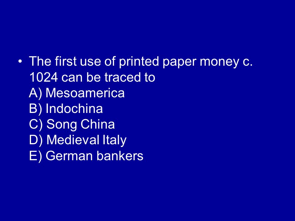 The first use of printed paper money c