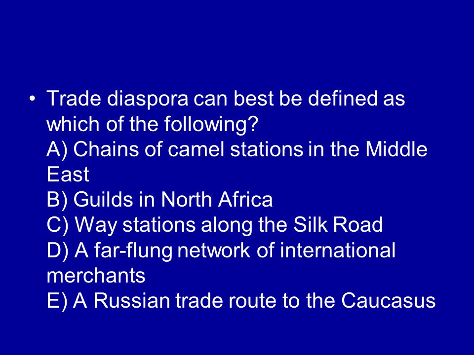 Trade diaspora can best be defined as which of the following