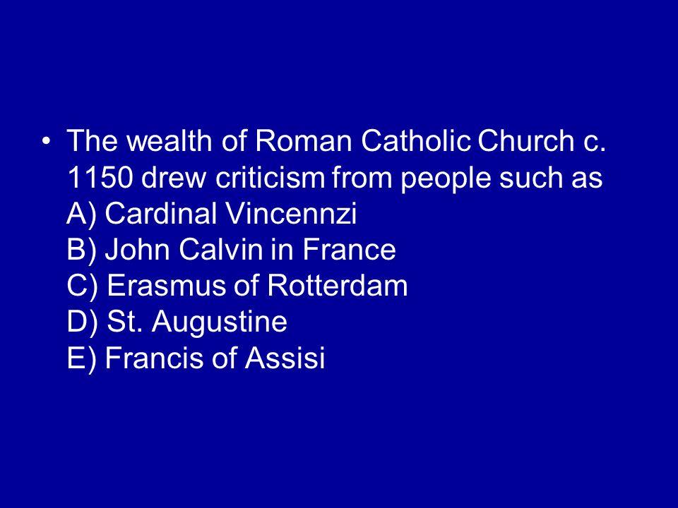 The wealth of Roman Catholic Church c
