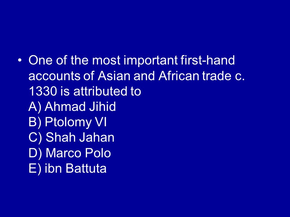One of the most important first-hand accounts of Asian and African trade c.