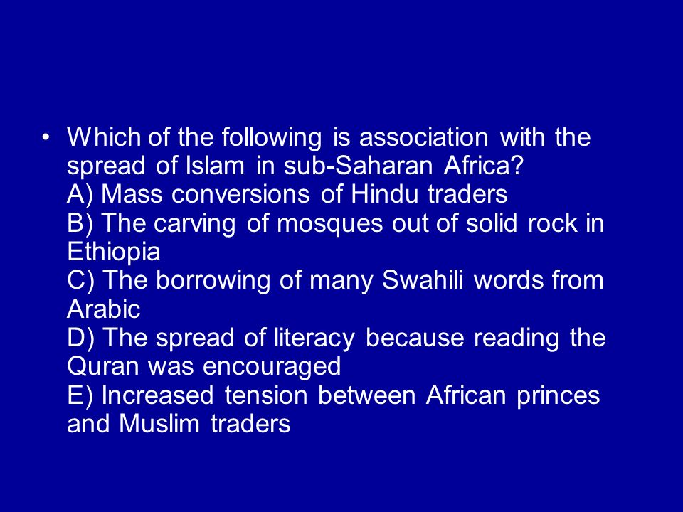 Which of the following is association with the spread of Islam in sub-Saharan Africa.