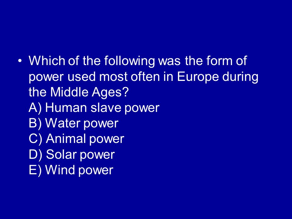 Which of the following was the form of power used most often in Europe during the Middle Ages.