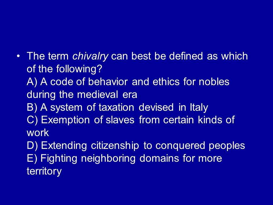 The term chivalry can best be defined as which of the following