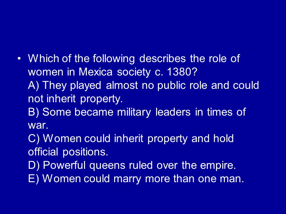 Which of the following describes the role of women in Mexica society c