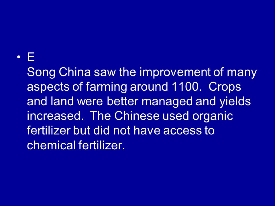 E Song China saw the improvement of many aspects of farming around 1100.