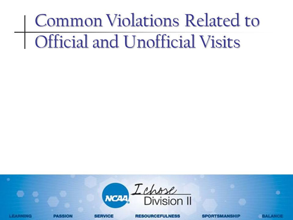 Common Violations Related to Official and Unofficial Visits