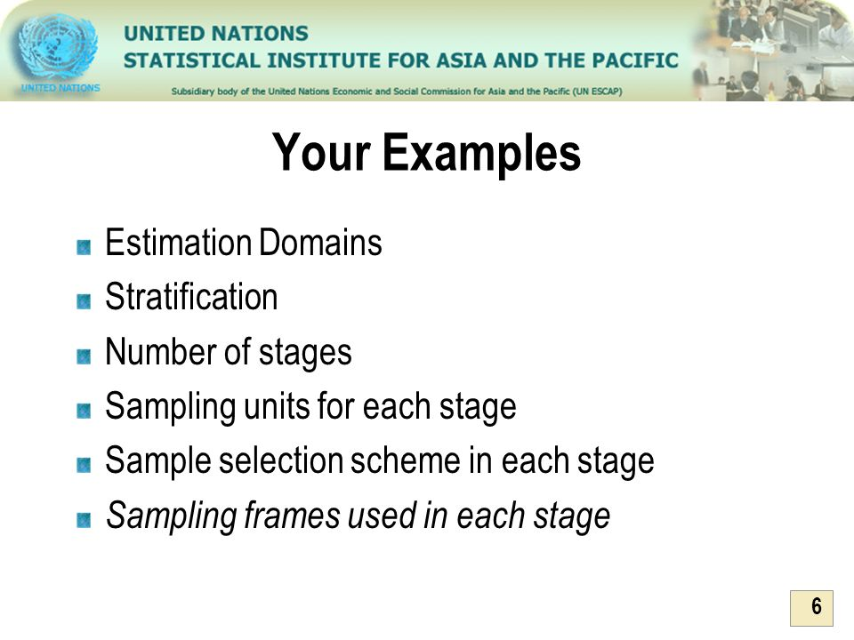 Your Examples Estimation Domains Stratification Number of stages
