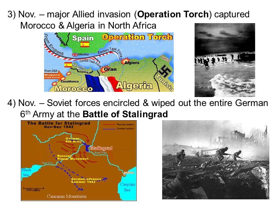 3) Nov. – major Allied invasion (Operation Torch) captured